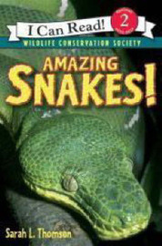Amazing Snakes by Sarah L Thomson
