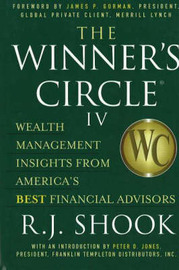 The Winner's Circle IV: Wealth Management Insights from America's Best Financial Advisors by R.J. Shook image