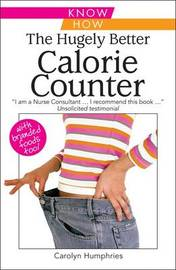 The Hugely Better Calorie Counter by Carolyn Humphries