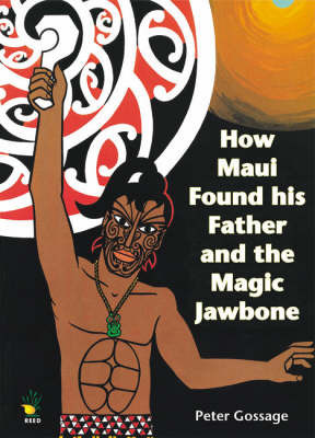How Maui Found His Father and the Magic Jawbone by Peter Gossage