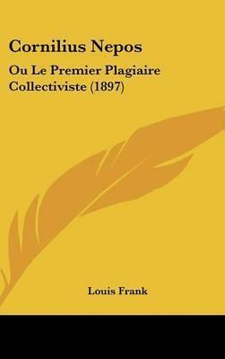 Cornilius Nepos: Ou Le Premier Plagiaire Collectiviste (1897) by Louis Frank