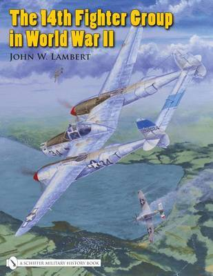 The 14th Fighter Group in World War II by John W. Lambert image