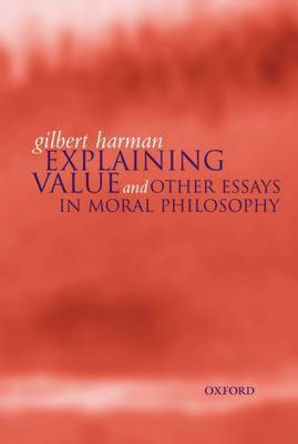 Explaining Value by Gilbert Harman