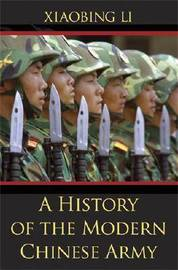 A History of the Modern Chinese Army by Xiaobing Li image