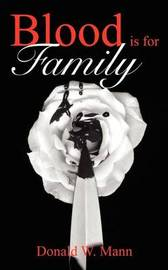 Blood is for Family by Donald W. Mann image