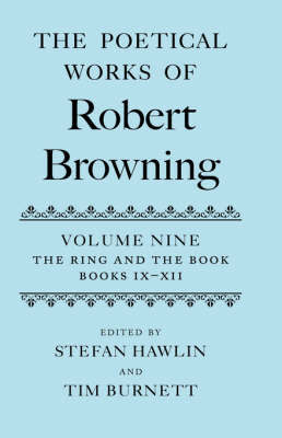 The Poetical Works of Robert Browning Volume IX: The Ring and the Book, Books IX-XII image