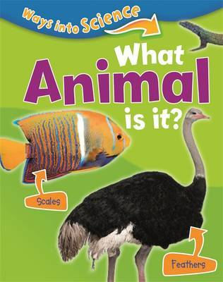 Ways Into Science: What Animal Is It? by Peter Riley image