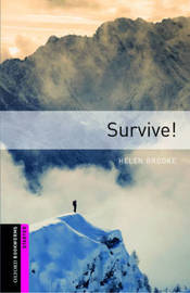 Oxford Bookworms Library: Starter Level:: Survive! by Helen Brooke image
