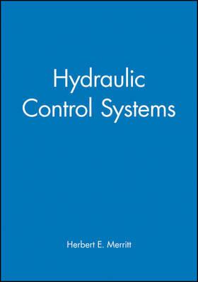 Hydraulic Control Systems by Herbert E. Merritt