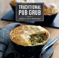 Traditional Pub Grub by Ryland Peters & Small