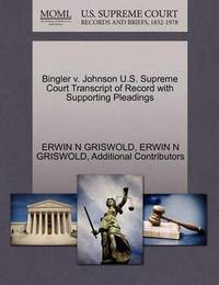 Bingler V. Johnson U.S. Supreme Court Transcript of Record with Supporting Pleadings by Erwin N. Griswold