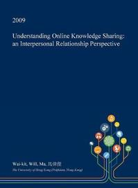 Understanding Online Knowledge Sharing by Wai-Kit Will Ma image