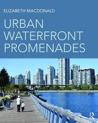 Urban Waterfront Promenades by Elizabeth MacDonald