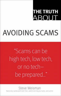 The Truth About Avoiding Scams by Steve Weisman