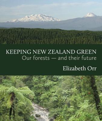 Keeping New Zealand Green by Elizabeth Orr
