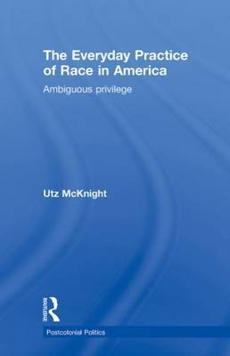Everyday Practice of Race in America by Utz McKnight image