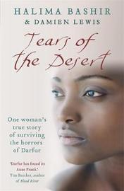 Tears of the Desert: One Woman's True Story of Surviving the Horrors of Darfur by Halima Bashir