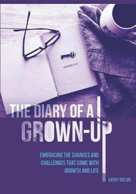 The Diary of a Grown-Up by MS Kathy Taylor image