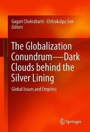 The Globalization Conundrum-Dark Clouds behind the Silver Lining