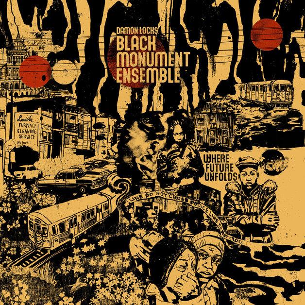 Where Future Unfolds by Damon Locks - Black Monument Ensemble