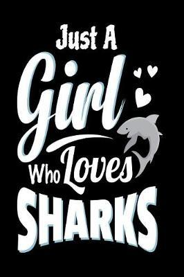 Just A Girl Who Loves Sharks by Teddy's Shark Publishing image