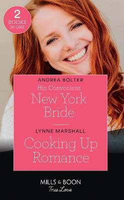 His Convenient New York Bride / Cooking Up Romance by Andrea Bolter
