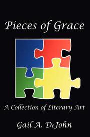 Pieces of Grace by Gail Dejohn image