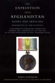 Expedition into Afghanistan: a Personal Narrative During the Campaign of 1839 and 1840 by Jamea Atkinson
