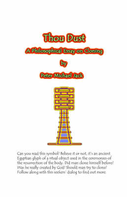 Thou Dust: A Philosophical Essay on Cloning by Peter Michael Jack image