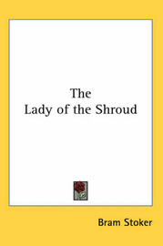 The Lady of the Shroud by Bram Stoker image