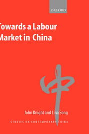 Towards a Labour Market in China by John Knight image