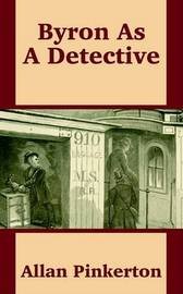 Byron as a Detective by Allan Pinkerton