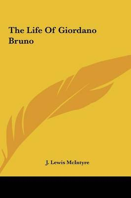 The Life of Giordano Bruno by J. Lewis McIntyre image