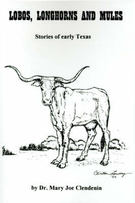 Lobos, Longhorns and Mules by Mary Joe Clendenin