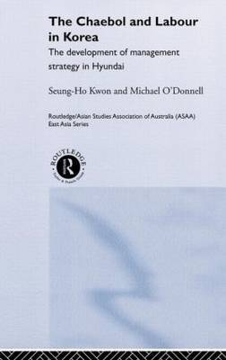 The Cheabol and Labour in Korea by Sueng Ho Kwon