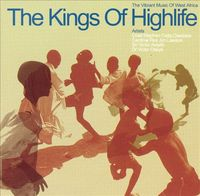The Kings of Highlife: The Vibrant Music of West Africa by Various Artists image