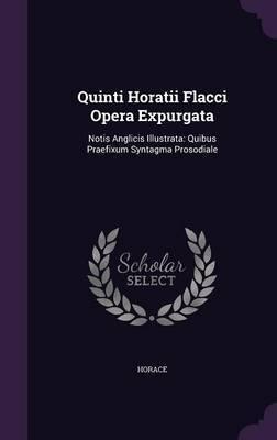 Quinti Horatii Flacci Opera Expurgata by Horace image