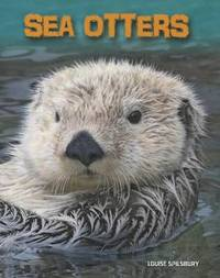 Sea Otters by Louise A Spilsbury
