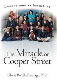 The Miracle on Cooper Street by Gloria Bonilla-Santiago Phd