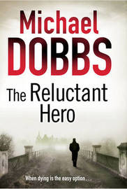 The Reluctant Hero (large) by Michael Dobbs image