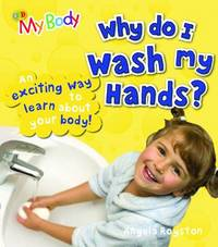 Why Do I Wash My Hands? by Angela Royston image