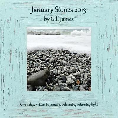 January Stones 2013 by Gill James