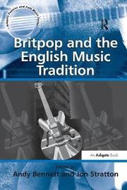 Britpop and the English Music Tradition by Jon Stratton