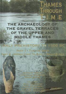The Archaeology of the Gravel Terraces of the Upper and Middle Thames by Tony Morigi image