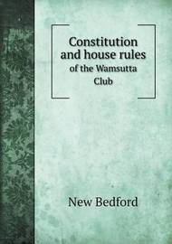 Constitution and House Rules of the Wamsutta Club by New Bedford
