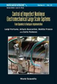 Control Of Imperfect Nonlinear Electromechanical Large Scale Systems: From Dynamics To Hardware Implementation by Artuno Buscarino