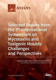 Selected Papers from the 5th International Symposium on Mycotoxins and Toxigenic Moulds