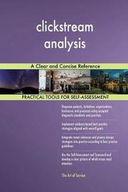 Clickstream Analysis a Clear and Concise Reference by Gerardus Blokdyk