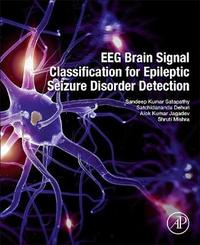EEG Brain Signal Classification for Epileptic Seizure Disorder Detection by Sandeep Kumar Satapathy