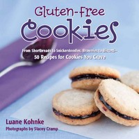 Gluten Free Cookies: From Shortbreads to Snickerdoodles, Brownies to Biscotti : 50 Recipes for Cookies You Crave by Luane Kohnke